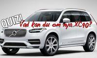 Quiz: Vad kan du om nya Volvo XC90